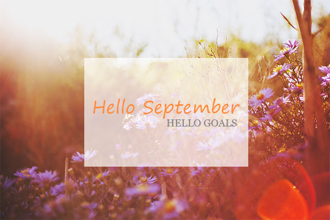 Hello September, Hello New Goals