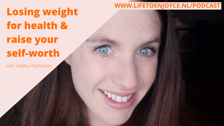 056: Losing weight for health & raising your self-worth with Hailey Hechtman